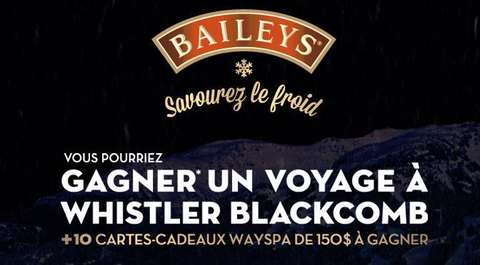 Bailey gagnez un voyage à Whister. savourez le froid