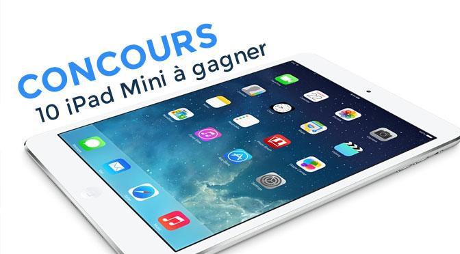 10 tablette Ipad Mini à gagner