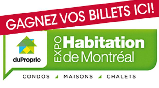 concours gagnez vos billet expo habitation de montreal