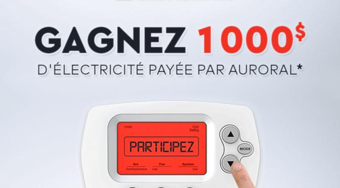 Concours Auroral gagnez 1000$ d'électricité