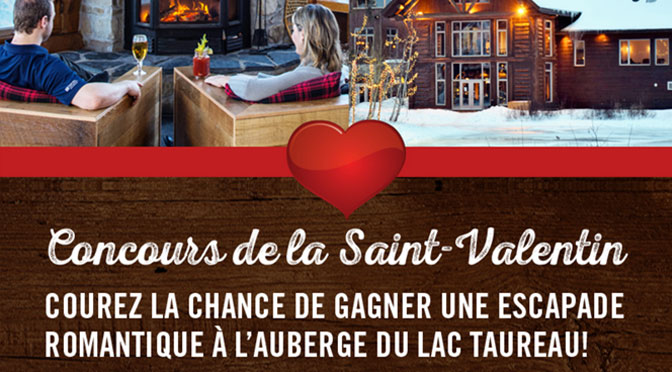 Saint-Valentin Auberge du Lac Taureau