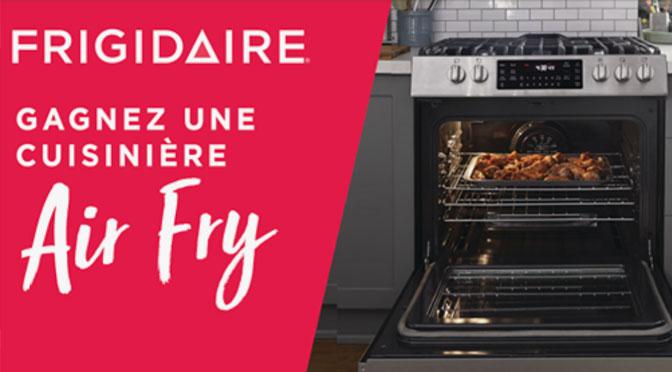 Concours Frigidaire Cuisinière Air Fry