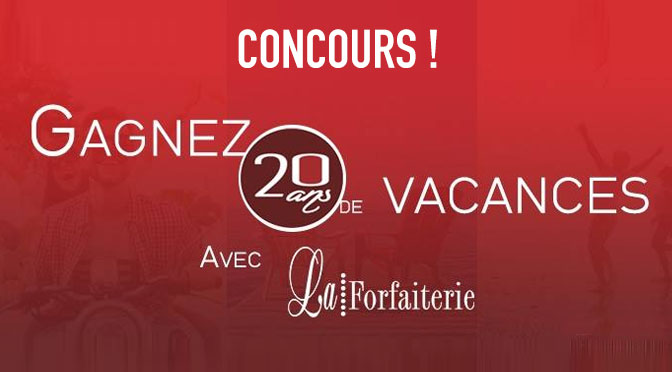 Concours La forfaiterie 20 ans