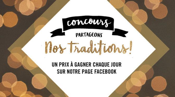 """Gagner l'un des 25 panier-cadeaux au concours """" Partageons nos traditions """""""