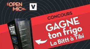 Concours l'open mic de et V La Bitt à Tibi
