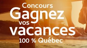 Concours Gagnez de Vacances au Québec