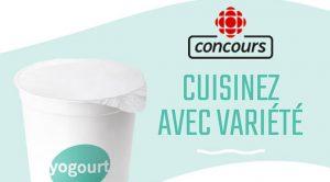 Concours cuisinez avec variété Yogourt Radio-ccanada