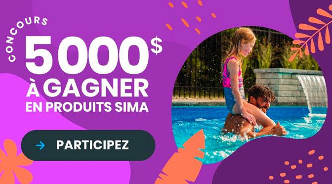 Gagnez 5000 $ en produits Sima - Piscine & Spa